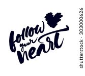 inspirational quote 'follow... | Shutterstock .eps vector #303000626
