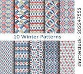 set of ten winter patterns   Shutterstock .eps vector #303247553