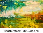 abstract art background. oil... | Shutterstock . vector #303636578
