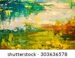 abstract art background. oil... | Shutterstock . vector #303636578
