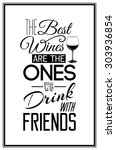 the best wines are the ones we...