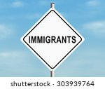immigrants. road sign on the... | Shutterstock . vector #303939764