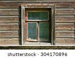 window in an old wooden house | Shutterstock . vector #304170896