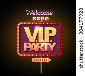 neon sign v.i.p. party welcome | Shutterstock .eps vector #304177928
