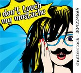 don't touch my mustache.... | Shutterstock .eps vector #304224869