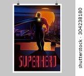 superhero. overnight city.... | Shutterstock .eps vector #304238180