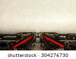 old vintage typewriter with... | Shutterstock . vector #304276730