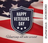 veterans day background. vector ... | Shutterstock .eps vector #304383080