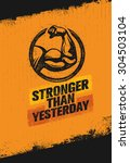 stronger than yesterday strong... | Shutterstock .eps vector #304503104