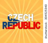 czech republic flag text with... | Shutterstock . vector #304525340