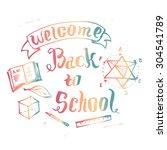 welcome back to school... | Shutterstock .eps vector #304541789