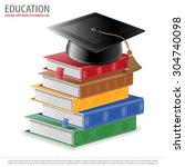 education concept   stack of...   Shutterstock . vector #304740098