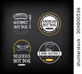 hot dog badges and menu design... | Shutterstock .eps vector #304800536