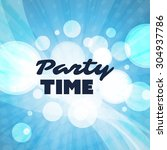 party time   inspirational...   Shutterstock .eps vector #304937786