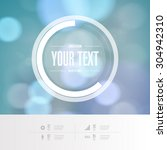 abstract round text box design... | Shutterstock .eps vector #304942310