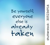 be yourself  everyone else is... | Shutterstock .eps vector #305236916
