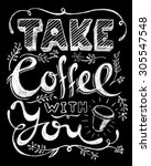 take coffee with you lettering. ... | Shutterstock .eps vector #305547548