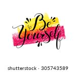 be yourself. bright lettering... | Shutterstock .eps vector #305743589