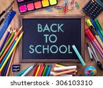 chalkboard with back to school... | Shutterstock . vector #306103310