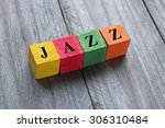 word jazz on colorful wooden... | Shutterstock . vector #306310484