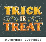 trick or treat. halloween... | Shutterstock .eps vector #306448838