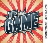 the game  speech poster  vector ...   Shutterstock .eps vector #306465398