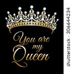 you are my queen poster with... | Shutterstock .eps vector #306644234