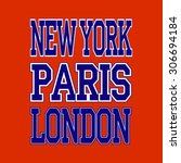 new york london paris t shirt... | Shutterstock .eps vector #306694184