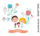 family cute card with floral... | Shutterstock .eps vector #306877850
