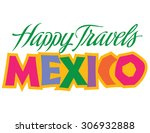happy travel mexico series hand ... | Shutterstock .eps vector #306932888