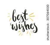best wishes   hand drawn... | Shutterstock .eps vector #307064030