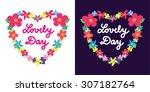 sign lovely day in heart from... | Shutterstock .eps vector #307182764