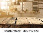 blurred background of kitchen... | Shutterstock . vector #307249523