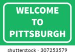 pittsburgh road sign background.... | Shutterstock .eps vector #307253579
