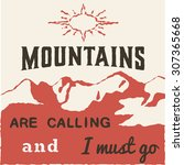 28 the mountains  vintage... | Shutterstock .eps vector #307365668