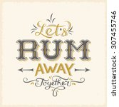 lets rum away together abstract ... | Shutterstock .eps vector #307455746