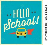 hello school typographic poster | Shutterstock .eps vector #307615166