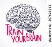 train your brain. beautiful... | Shutterstock .eps vector #307638968