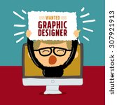 wanted graphic designer poster  ... | Shutterstock .eps vector #307921913
