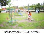 defocused and blur image of... | Shutterstock . vector #308167958