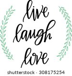 live laugh love hand lettered... | Shutterstock .eps vector #308175254