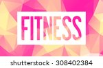 fitness   low poly   marketing | Shutterstock . vector #308402384