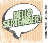 hello september background ... | Shutterstock .eps vector #308508509