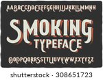Stock vector  smoking vintage gothic old style typeface on dark background 308651723
