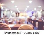 blur background  seminar event... | Shutterstock . vector #308811509