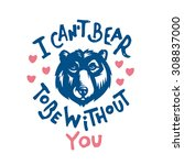 i can't bear to be without you. ... | Shutterstock .eps vector #308837000