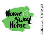 text home sweet home on a... | Shutterstock .eps vector #308846564