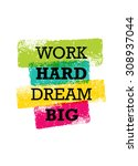 work hard dream big creative... | Shutterstock .eps vector #308937044