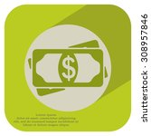 flat icon of money vector icon | Shutterstock .eps vector #308957846