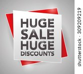 huge sale huge discounts ...   Shutterstock .eps vector #309209219